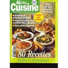 recettes maxi cuisine cuisine hors série 80 recettes faciles et savoureuses tout sur