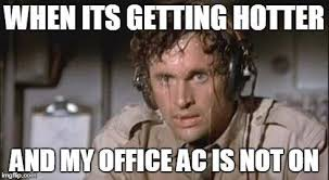 Too Hot Meme - andy medici on twitter when its too hot and my office ac is not