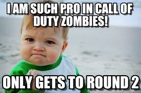 Funny Call Of Duty Memes - call of duty zombies pro success kid original meme on memegen