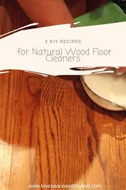 Wood Floor Cleaner Diy 25 Unique Natural Wood Cleaner Ideas On Pinterest Homemade Wood