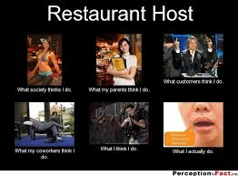 Funny Restaurant Memes - restaurant host what people think i do what i really do
