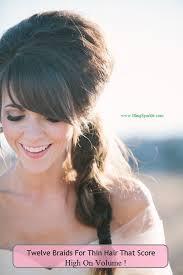 braid styles for thin hair 12 best braided hairstyles for thin hair voluminous braided