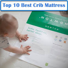 Best Crib Mattress For Toddler Best Crib Mattresses 2018 Top 10 Baby Crib Mattress Reviews