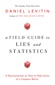 a field guide to lies and statistics a neuroscientist on how to