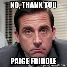 Paige Meme - no thank you paige friddle michael scott the office meme meme