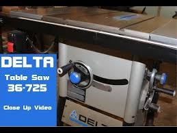 delta 13 10 in table saw delta 36 725 table saw close up video youtube