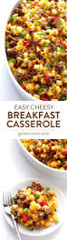 easy cheesy breakfast casserole recipe sausage casserole and egg