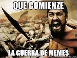 Generator De Meme - que comienze la guerra de memes this is sparta meme meme generator