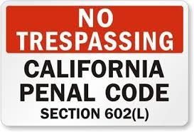 california criminal trespass u0026 trespassing laws penal code 602 pc