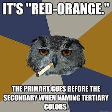 Colors Meme - it s red orange the primary goes before the secondary when