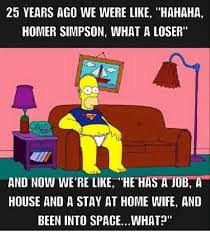 Haha Simpsons Meme - i m homer simpson and this is my couch i ve sat here with my old man