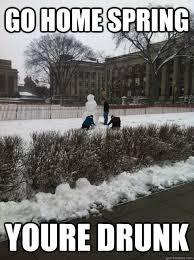 Minnesota Memes - go home spring youre drunk minnesota spring quickmeme