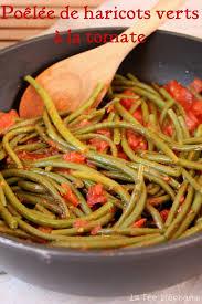 cuisiner haricots verts frais haricots verts à la tomate profitez c est la saison bientôt il