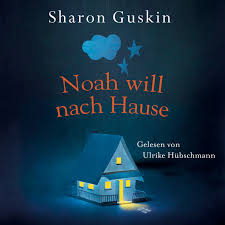 Haus E Noah Will Nach Hause Sharon Guskin Vorablesen