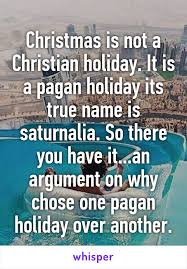 is not a christian it is a pagan its true name is