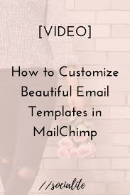 how to customize beautiful email templates in mailchimp video