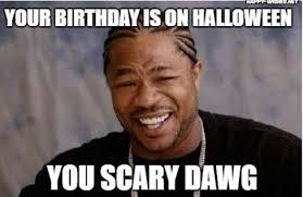 Birthday Funny Meme - halloween birthday memes funniest happy wishes