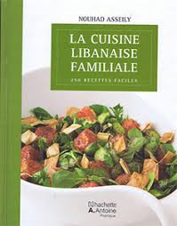 cuisine du liban book la cuisine libanaise familiale nouhad asseily at buylebanese com