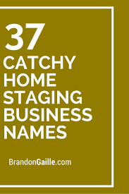 37 Catchy Home Staging Business Names …