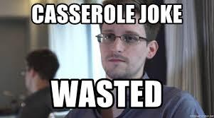 Snowden Meme - casserole joke wasted edward snowden is spy meme generator