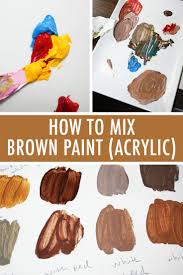 Buy Paint by Color Mixing 101 How To Mix Brown Paint In Acrylic