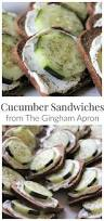 best 25 cucumber tea sandwiches ideas only on pinterest