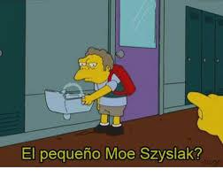 Moe Meme - el pequeno moe szyslak hugo meme on me me