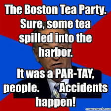 Tea Party Memes - boston tea party sure some tea spilled into the harbor