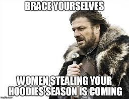 Hoodie Meme - brace yourselves x is coming meme imgflip