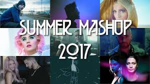 summer hits mashup 2017 best songs of the summer youtube