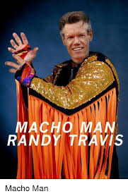 Macho Man Memes - macho ma randy travis macho man dank meme on me me