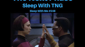 548 the next phase sleep with tng youtube