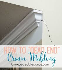 How To Install Kitchen Cabinet Crown Molding How To Dead End Crown Molding Crown Walls And Moldings