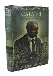 biography george washington carver george washington carver an american biography rackham holt 1st ed