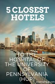 closest halloween city 5 closest hotels to the hospital of the university of pennsylvania