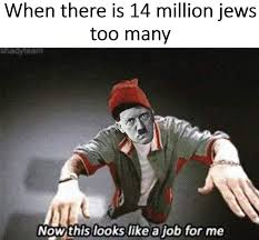 Looks Good To Me Meme - hitler now this looks like a job for me know your meme