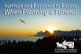 funeral expenses services and expenses to expect when planning a funeral r w baker
