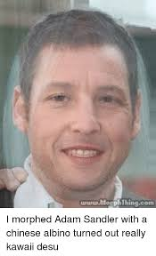 Albino Meme - www morphthingcom i morphed adam sandler with a chinese albino