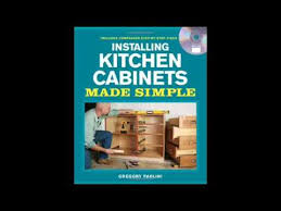 Kitchen Cabinets Made Simple Installing Kitchen Cabinets Made Simple Includes Companion Step By