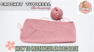 tutorial merajut alas tas crochet tutorial 5 how to crochet rectangular bag base merajut