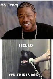 Yes This Is Dog Meme - yo dawg hello yes this is dog weknowmemes