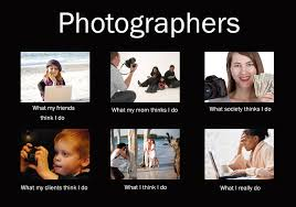 Meme Photographer - image 256635 what people think i do what i really do know