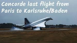 Karlsruhe Baden Last Flight Of Concorde Air France 2003 From Paris Cdg To Baden