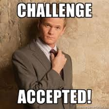 Challenge Accepted Meme - challenge accepted