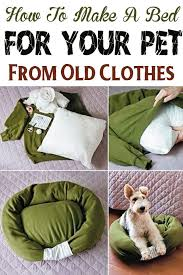 Make A Bed How To Make A Bed For Your Pet From Old Clothes Clothes Dog And