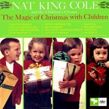 nat king cole christmas album the magic of christmas with children by nat king cole and the
