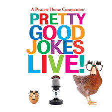 a prairie home companion pretty good jokes live garrison keillor