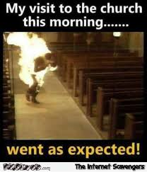 Church Memes - my visit to the church went as expected funny meme pmslweb