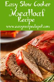 Main Dish Crock Pot Recipes - best 25 crock pot meatloaf ideas on pinterest crockpot meatloaf