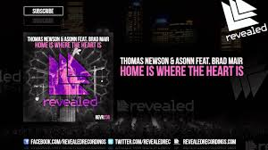 Home Is Where The Heart Is Thomas Newson U0026 Asonn Feat Brad Mair Home Is Where The Heart Is